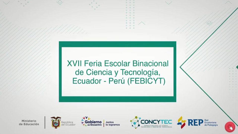 #EncontrémonosPorLaEducación | XVII Feria Escolar Binacional de Ciencia y Tecno…