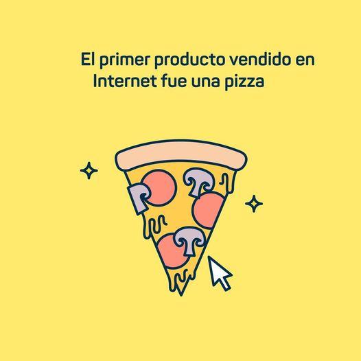 DATO CURIOSO | El primer producto vendido en Internet fue una pizza. Este méri…